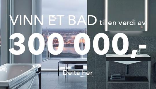 Vinn et bad til en verdi av 300 000 kroner!